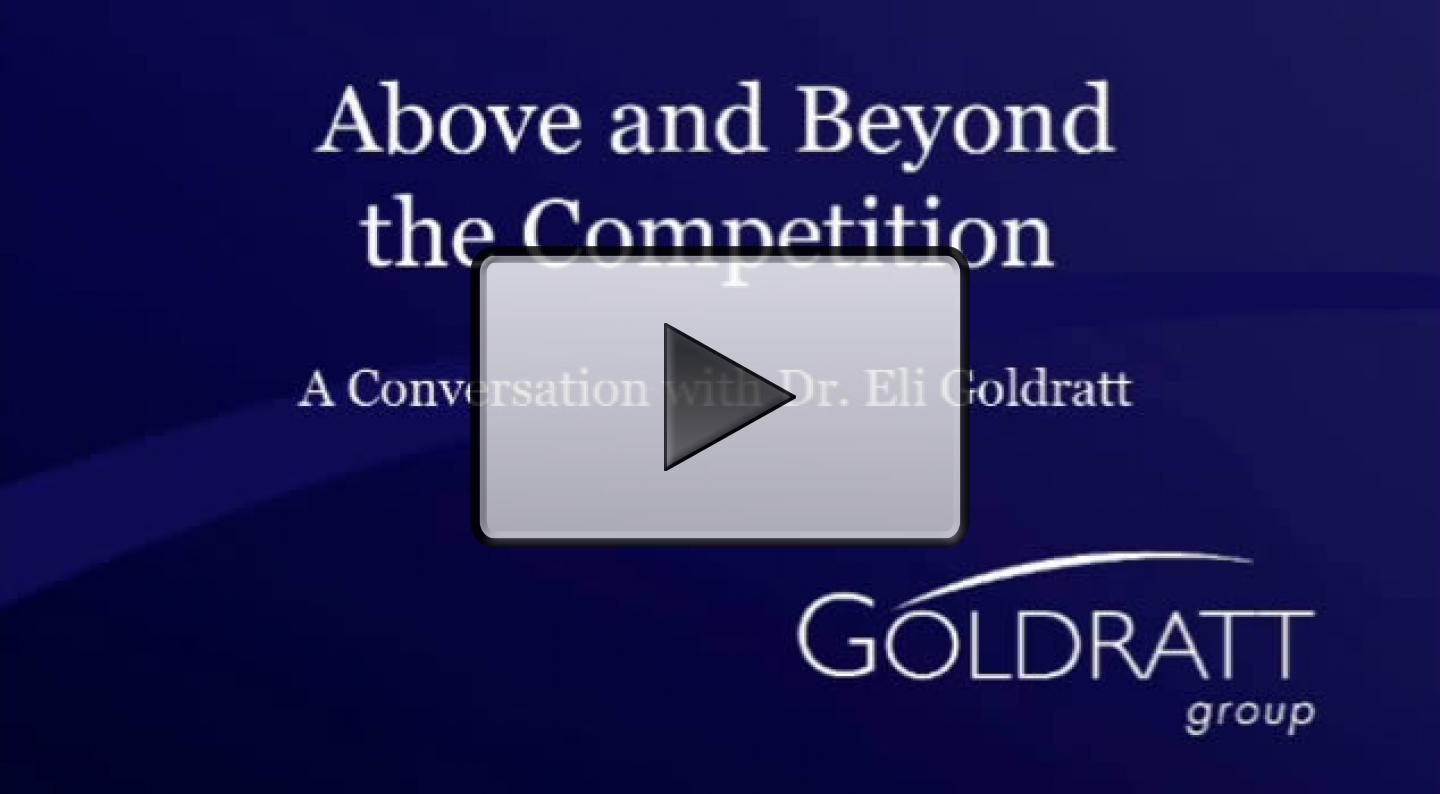 Above and Beyond the Competition with Eli Goldratt